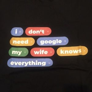 Other - My Wife Knows Everything - I Don't Need Google